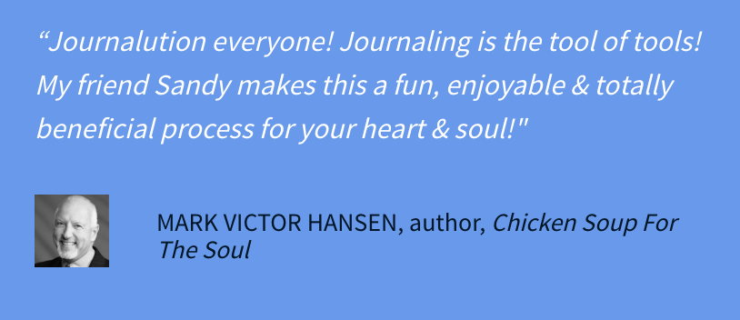 Mark Victor Hansen Loves Journalution